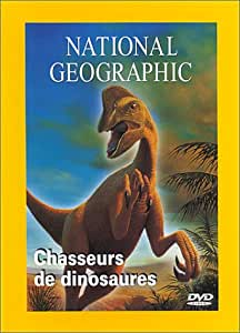 National Geographic : Chasseurs de dinosaures