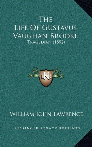 The Life of Gustavus Vaughan Brooke: Tragedian (1892)
