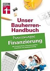 Bauherren-Praxismappe Finanzierung: Mit Kostenanalyse, Finanzierungsplan, Checkliste und Darlehensvertrag (Unser Bauherren-Handbuch Praxismappen)
