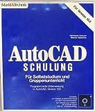 AutoCAD - Schulung für Version 10.0. Für Selbststudium und Gruppenunterricht