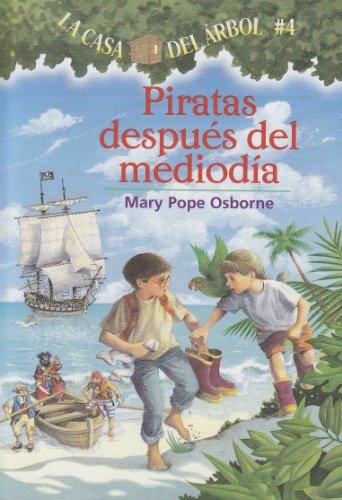 Piratas Despues del Mediodia = Pirates Past Noon (La Casa Del Arbol / Magic Tree House)