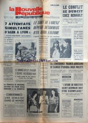 NOUVELLE REPUBLIQUE (LA) du 04/03/1975 - 7 ATTENTATS SIMULTANES D'AGEN A LYON - JUSTICE PIED NOIR - LE SORT DE LORENZ DEPEND DESORMAIS D'UN AVION FANTOME - LES CONFLITS SOCIAUX - LA CONFERENCE FRANCO-AFRICAINE DE BANGUI ETUDIERA 2 PROJETS - L'AFFAIRE DU BOULEVARD SAINT-GERMAIN DOIT ETRE EXEMPLAIRE DECLARE MAITRE OUSSEDIK - MME GRESSENT LAUREATE DU TIERCE - LA TENAILLE SE RESSERRE AUTOUR DE PNOM PENH BOMBARDE - LE SOMMER OPEP -ALGER -