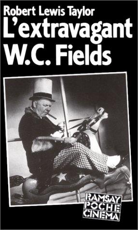 L'extravagant W. C. Fields par Robert Lewis Taylor