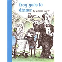 Frog Goes to Dinner (Boy, a Dog, and a Frog)