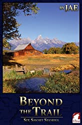 Beyond the Trail. Six Short Stories (English Edition)