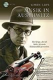 Musik in Auschwitz: Die Geige, die ich halte, ist mein Schutzschild geworden. Ausgabe mit CD.
