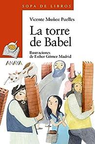 La torre de Babel  - Sopa De Libros) par Vicente Muñoz Puelles