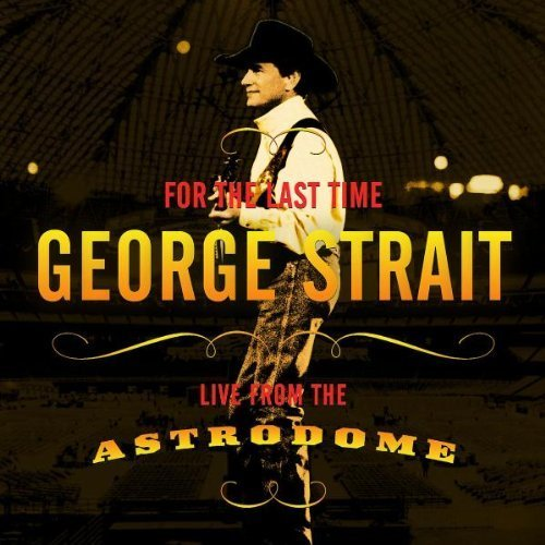 for-the-last-time-live-from-the-astrodome-by-strait-george-2003-audio-cd