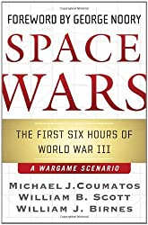 Space Wars: The First Six Hours of World War III by Willliam Scott (2007-03-17)