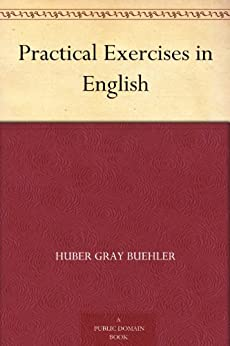 Practical Exercises in English (English Edition) di [Buehler, Huber Gray]
