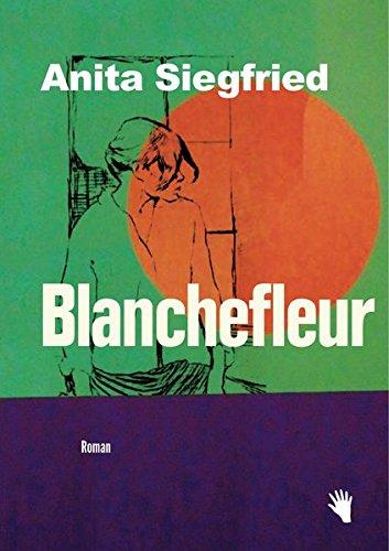 Siegfried, Anita: Blanchefleur