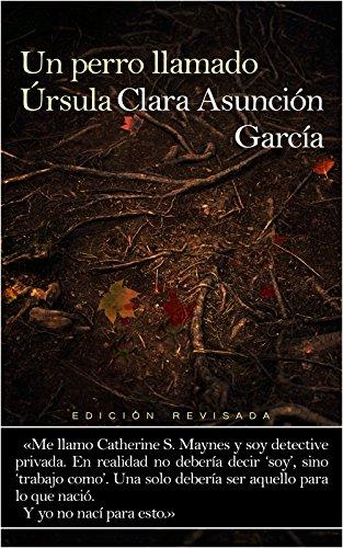 Un perro llamado Úrsula: edición revisada (Serie Cate Maynes nº 0) por Clara Asunción García