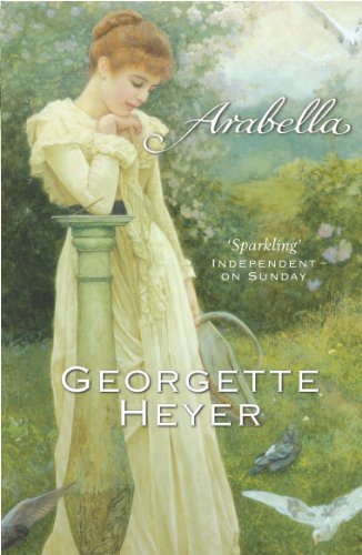 Arabella: Georgette Heyer Classic Heroines (English Edition)