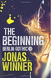 The Beginning (Berlin Gothic series Book 1) (English Edition)