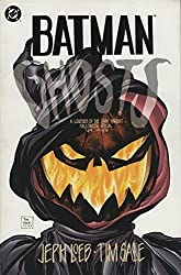 Batman: Ghosts, a Legends of the Dark Knight Halloween Special by Jeph Loeb (1995-05-04)
