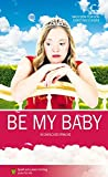 Be my Baby: In Einfacher Sprache