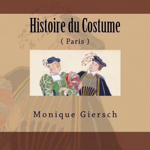 Histoire du Costume: Paris