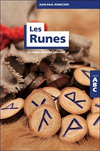 Les Runes - La magie de leurs pouvoirs - ABC par Jean-Paul Ronecker