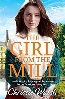 The Girl from the Mill by [Walsh, Chrissie]
