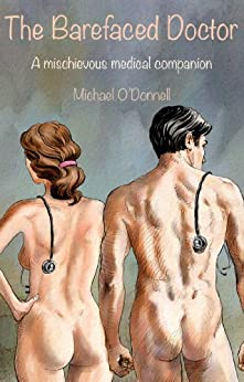 The Barefaced Doctor: A mischievous medical companion by [O'Donnell, Michael]