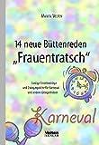 """14 Neue Büttenreden """"Frauentratsch"""": Lustige Einzelvorträge und Zwiegespräche für Karneval und andere Gelegenheiten -"""