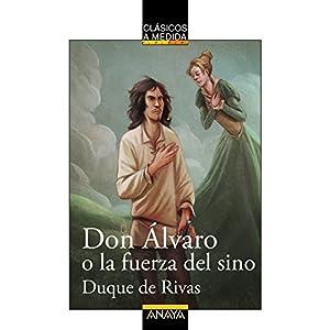 Don Álvaro O La Fuerza Del Sino (Clásicos - Clásicos A Medida)