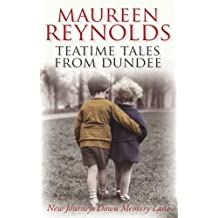 Teatime Tales From Dundee: New journeys down memory lane