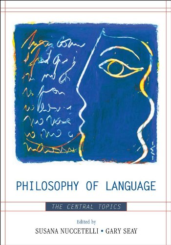 Philosophy of Language: The Central Topics