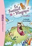 Le Fauteuil Magique 03 - Le Monde des Sortilèges