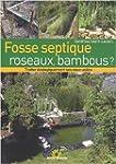 Fosse septique, roseaux, bambous ? :...
