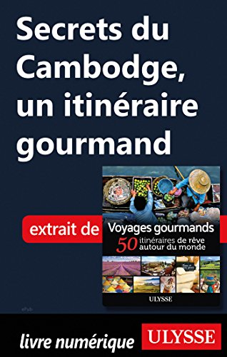 Descargar Libro Secrets du Cambodge - Un itinéraire gourmand de Collectif