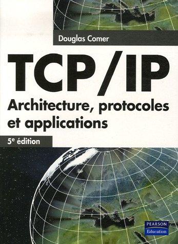 TCP/IP : Architecture, protocoles et applications par Douglas Comer