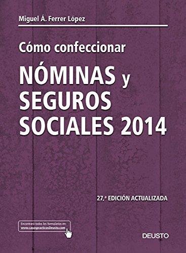 Descargar Libro Cómo Confeccionar Nóminas Y Seguros Sociales 2014 - 27ª Edición Actualizada (Contabilidad) de Miguel Ángel Ferrer López
