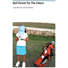 Golf Parent For The Future (English Edition)