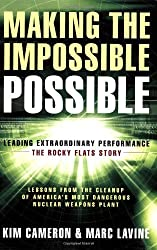 Making the Impossible Possible: Leading Extraordinary Performance: The Rocky Flats Story by Kim Cameron (2006-08-01)