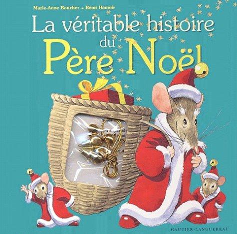 La Véritable histoire du Père-Noël