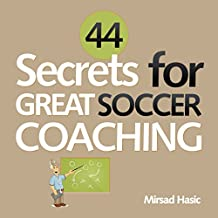 44 Secrets for Great Soccer Coaching