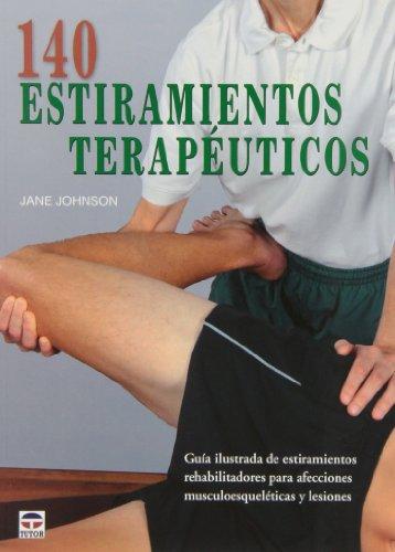 140 estiramientos terapéuticos por Jane Johnson