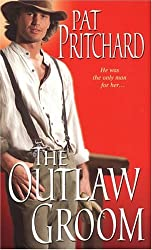 The Outlaw Groom by Pat Pritchard (2005-01-01)