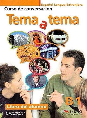 Tema a tema B1 - libro del alumno (Métodos - Jóvenes Y Adultos - Tema A Tema - Nivel B1)