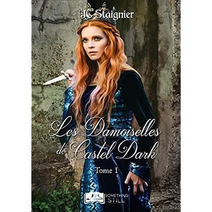 Le Destin des coeurs perdus, tome 1 : Les Damoiselles de Castel Dark (Something Still)