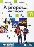 A propos… du francais. Livre 1 - 2 - 3 + Cahier 1 + Livre Actif 1 + Supplément (Trienalle)
