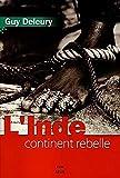 L'inde, continent rebelle