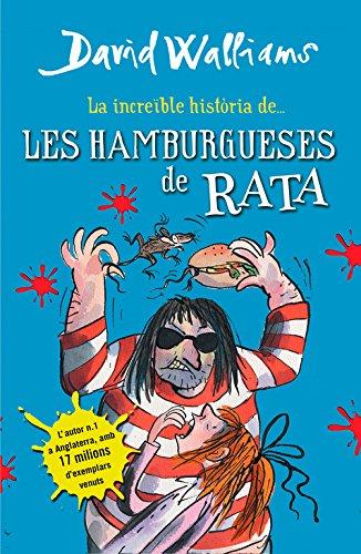 La increïble història de... Les hamburgueses de rata (Col·lecció David Walliams) por David Walliams