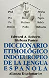 Diccionario etimologico indoeuropeo de la lengua espanola/ Indo-European Etymological Dictionary of Spanish Language