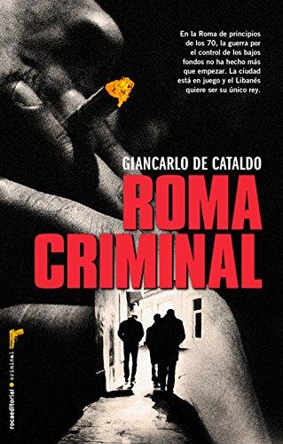 Roma criminal (Criminal (roca)) por Giancarlo De Cataldo