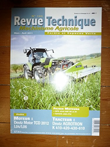 REVUE TECHNIQUE TRACTEUR AGRICOLE ET MACHINISME DEUTZ AGROTRON K410, K420, K430, K610 MOTEUR DEUTZ TCD 2012 LO4/LO6 RTMA0195 – Mars/avril 2011