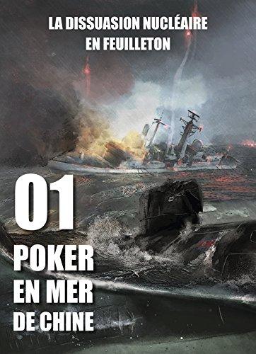 Poker en mer de Chine: Saga de nouvelles politiques (La dissuasion nucléaire en feuilleton t. 1)