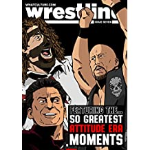 WhatCulture Wrestling Issue 7: The 50 Best Moments Of The WWE Attitude Era (WhatCulture Wrestling Magazine)