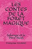 Telecharger Livres LES CONTES DE LA FORET MAGIQUE Solange et le Pere Noel (PDF,EPUB,MOBI) gratuits en Francaise